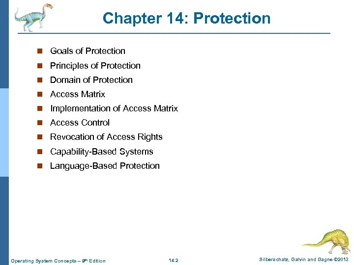 Chapter 14: Protection n Goals of Protection n Principles of Protection n Domain of