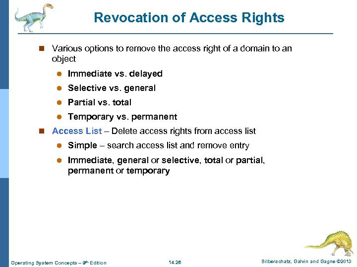 Revocation of Access Rights n Various options to remove the access right of a
