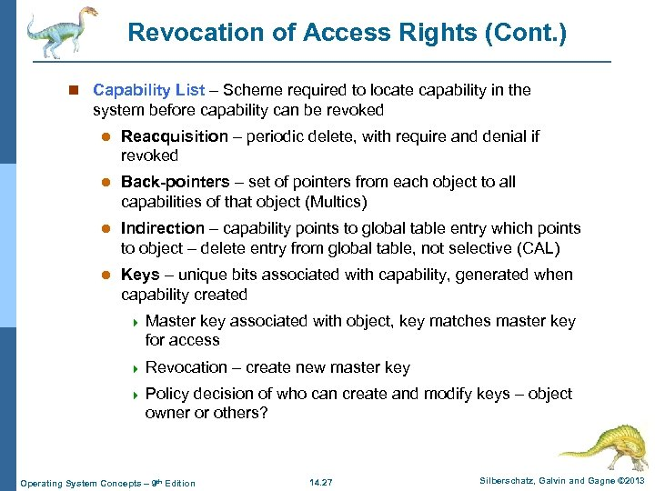 Revocation of Access Rights (Cont. ) n Capability List – Scheme required to locate
