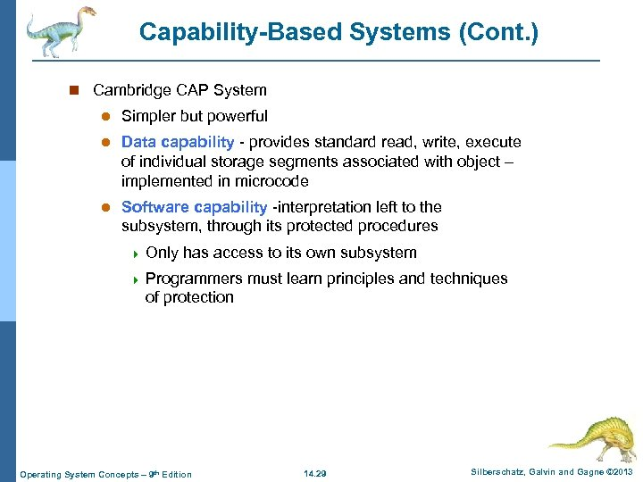 Capability-Based Systems (Cont. ) n Cambridge CAP System l Simpler but powerful l Data