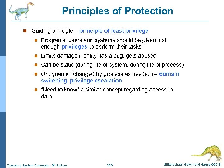 Principles of Protection n Guiding principle – principle of least privilege l Programs, users
