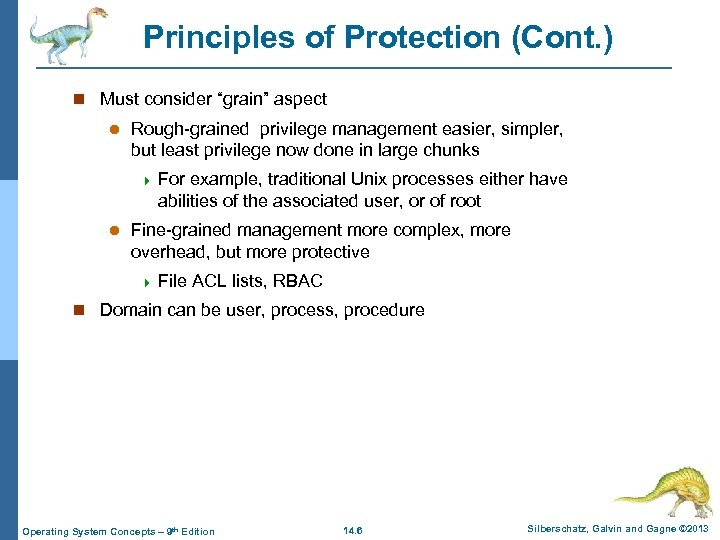 """Principles of Protection (Cont. ) n Must consider """"grain"""" aspect l Rough-grained privilege management"""