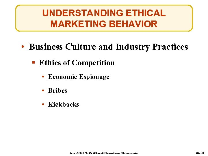 UNDERSTANDING ETHICAL MARKETING BEHAVIOR • Business Culture and Industry Practices § Ethics of Competition