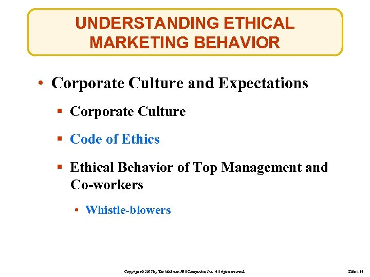 UNDERSTANDING ETHICAL MARKETING BEHAVIOR • Corporate Culture and Expectations § Corporate Culture § Code