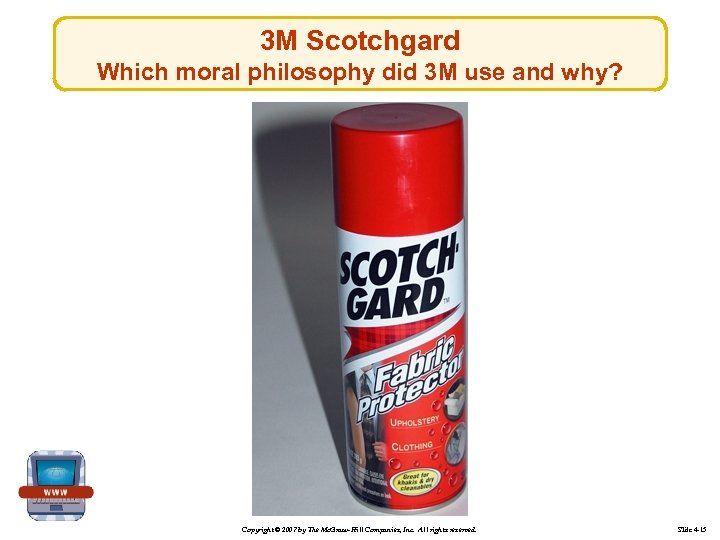 3 M Scotchgard Which moral philosophy did 3 M use and why? Copyright ©