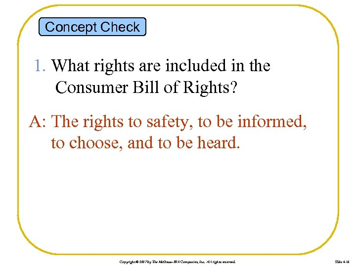 Concept Check 1. What rights are included in the Consumer Bill of Rights? A: