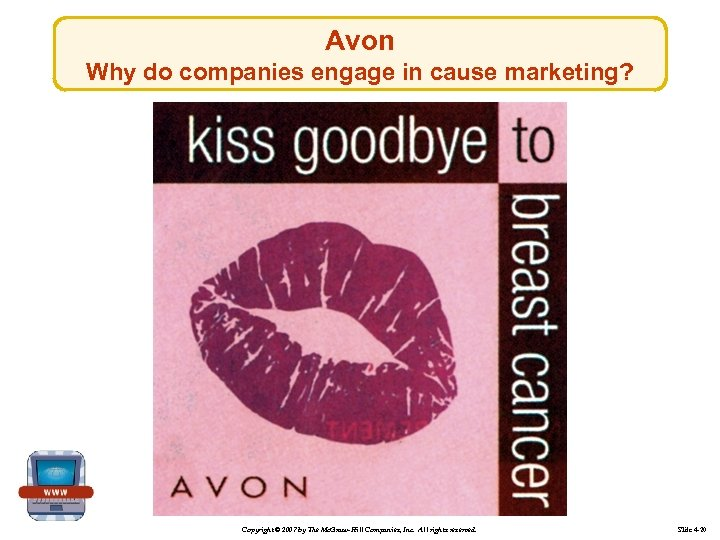 Avon Why do companies engage in cause marketing? Copyright © 2007 by The Mc.