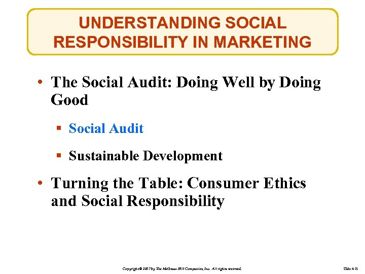 UNDERSTANDING SOCIAL RESPONSIBILITY IN MARKETING • The Social Audit: Doing Well by Doing Good