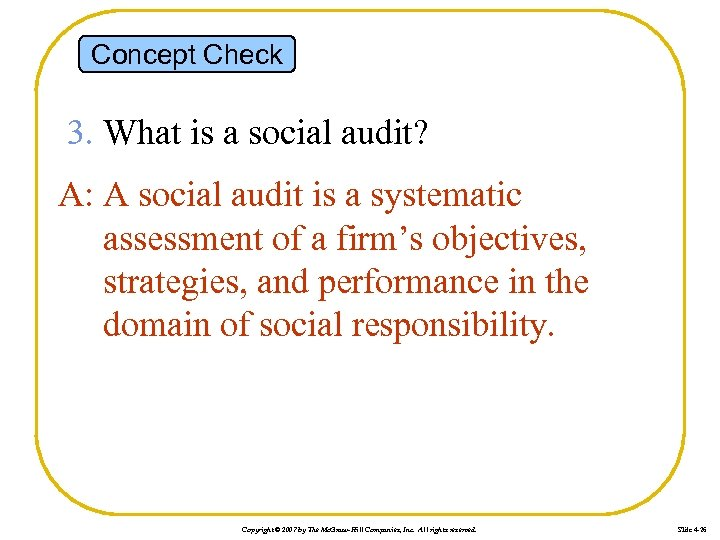 Concept Check 3. What is a social audit? A: A social audit is a