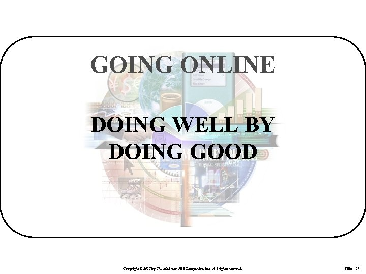 GOING ONLINE DOING WELL BY DOING GOOD Copyright © 2007 by The Mc. Graw-Hill