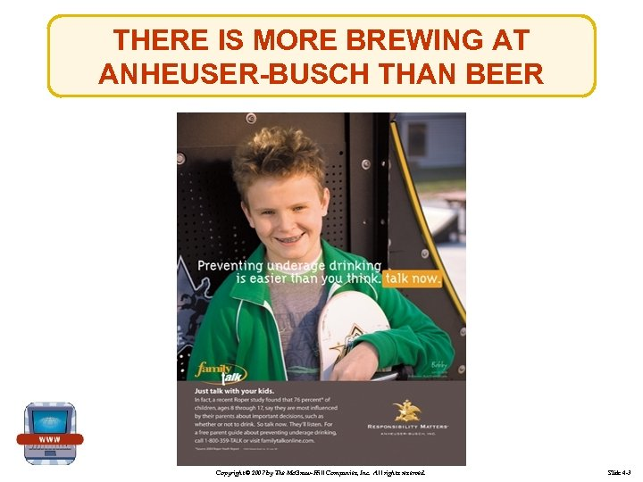 THERE IS MORE BREWING AT ANHEUSER-BUSCH THAN BEER Copyright © 2007 by The Mc.