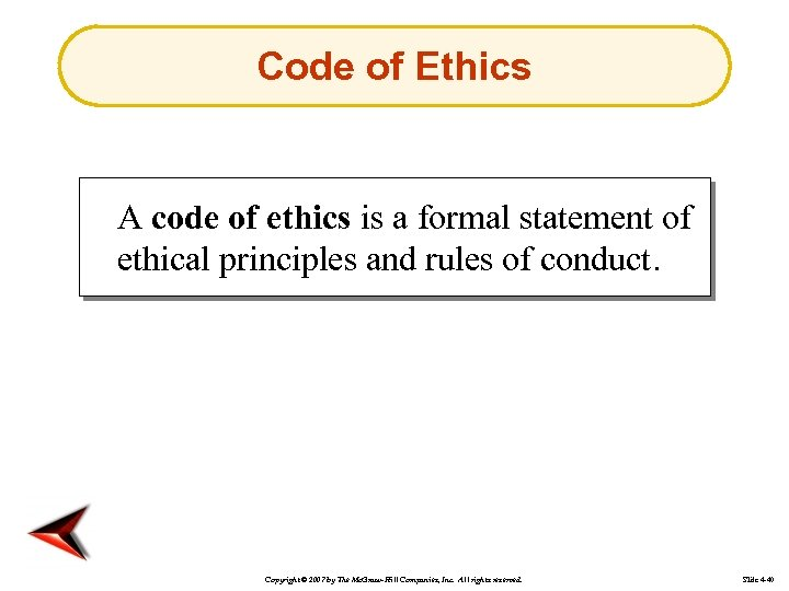 Code of Ethics A code of ethics is a formal statement of ethical principles