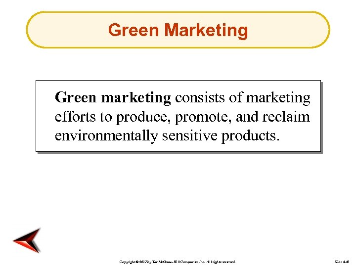 Green Marketing Green marketing consists of marketing efforts to produce, promote, and reclaim environmentally