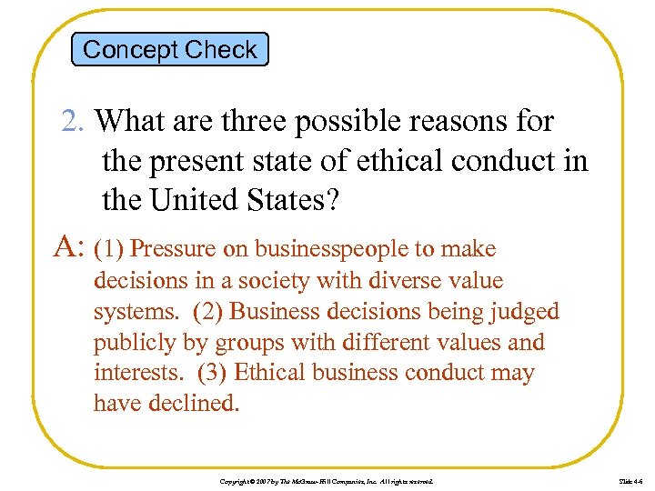 Concept Check 2. What are three possible reasons for the present state of ethical