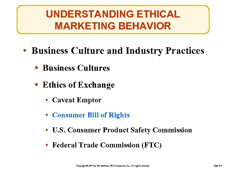UNDERSTANDING ETHICAL MARKETING BEHAVIOR • Business Culture and Industry Practices § Business Cultures §