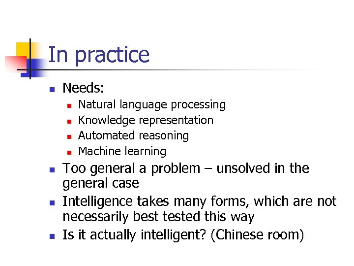 In practice n Needs: n n n n Natural language processing Knowledge representation Automated