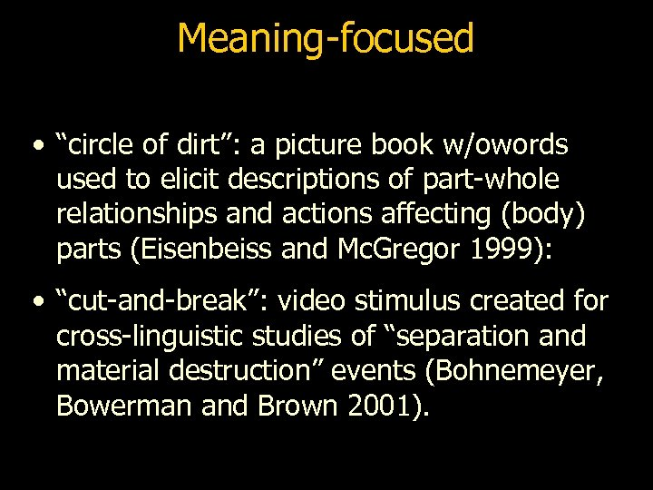 """Meaning-focused • """"circle of dirt"""": a picture book w/owords used to elicit descriptions of"""