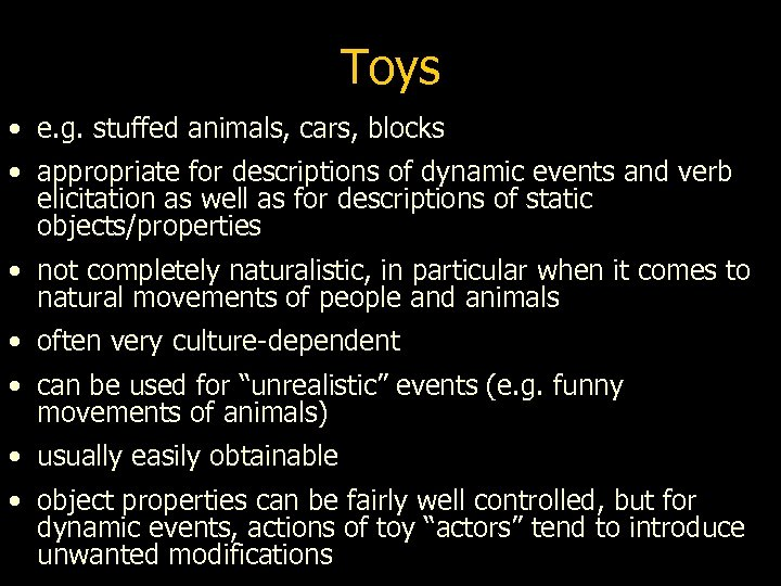 Toys • e. g. stuffed animals, cars, blocks • appropriate for descriptions of dynamic