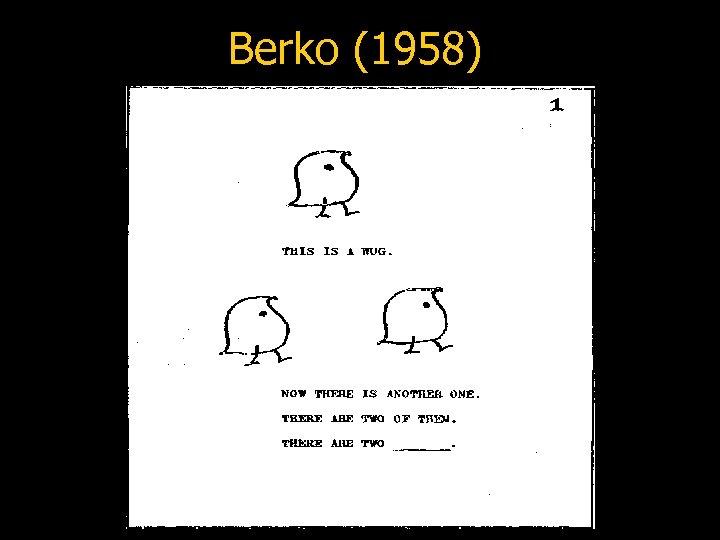 Berko (1958)