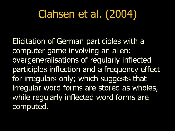 Clahsen et al. (2004) Elicitation of German participles with a computer game involving an