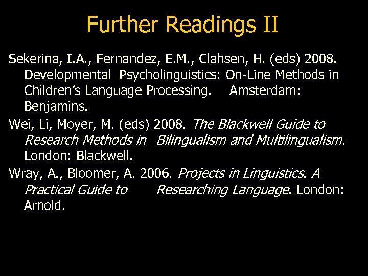 Further Readings II Sekerina, I. A. , Fernandez, E. M. , Clahsen, H. (eds)