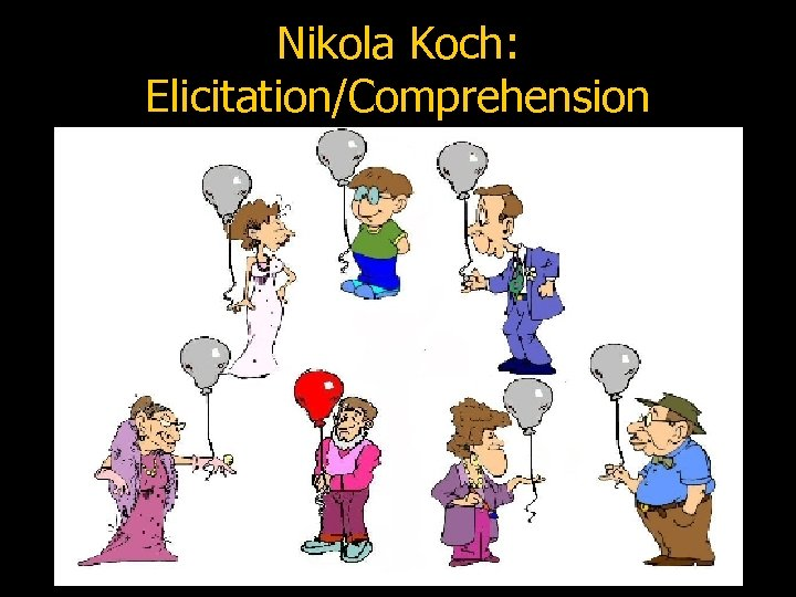 Nikola Koch: Elicitation/Comprehension