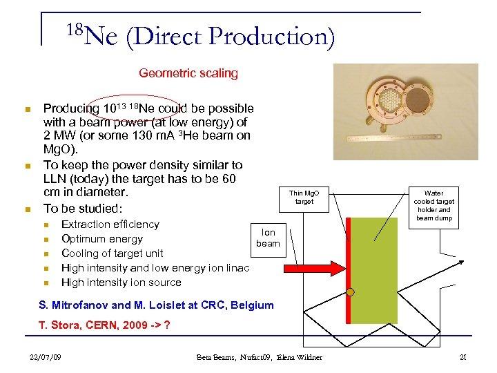 18 Ne (Direct Production) Geometric scaling n n n Producing 1013 18 Ne could