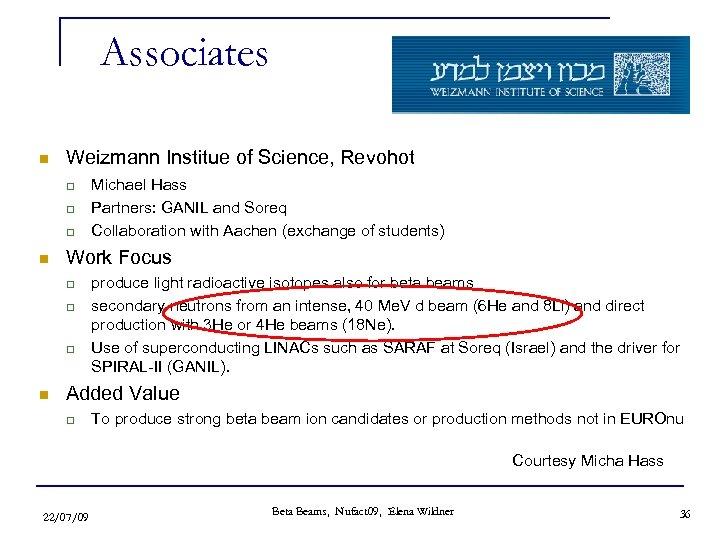 Associates n Weizmann Institue of Science, Revohot q q q n Work Focus q