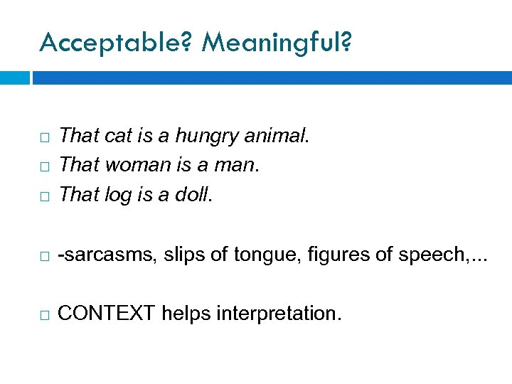 Acceptable? Meaningful? That cat is a hungry animal. That woman is a man. That