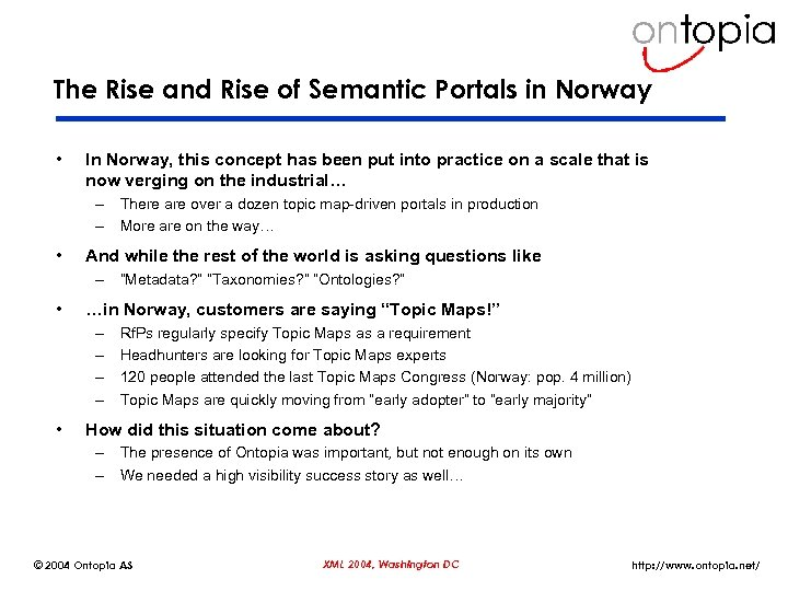 The Rise and Rise of Semantic Portals in Norway • In Norway, this concept