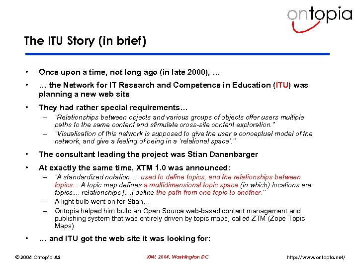 The ITU Story (in brief) • Once upon a time, not long ago (in