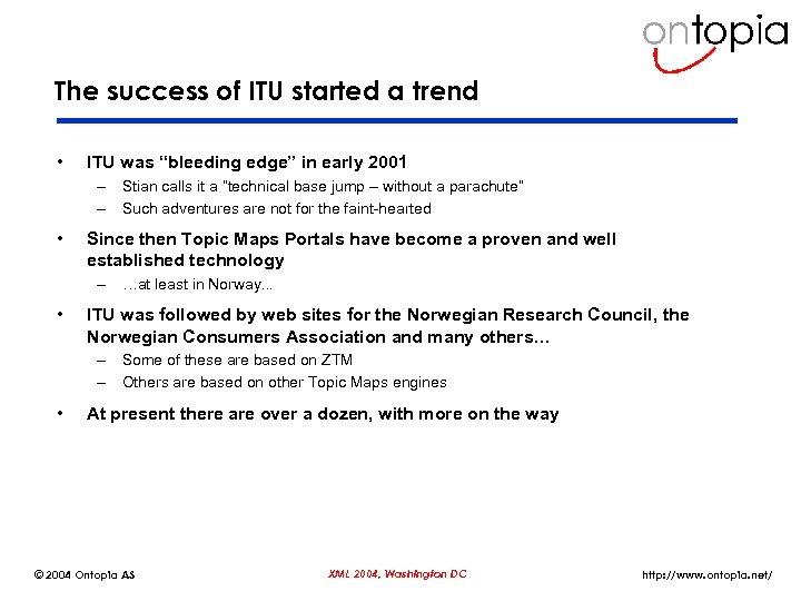 "The success of ITU started a trend • ITU was ""bleeding edge"" in early"
