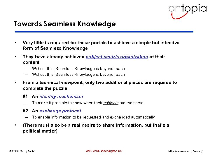 Towards Seamless Knowledge • Very little is required for these portals to achieve a