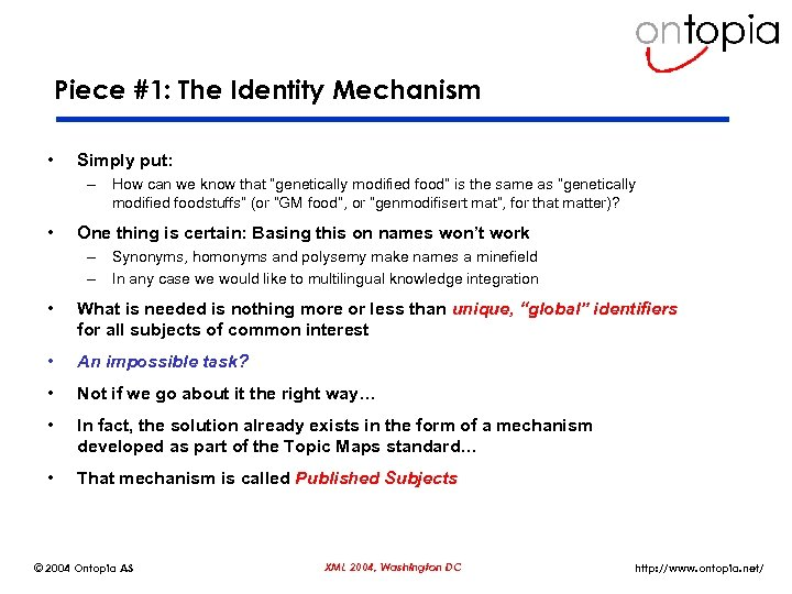 Piece #1: The Identity Mechanism • Simply put: – How can we know that