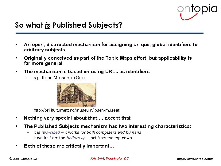 So what is Published Subjects? • An open, distributed mechanism for assigning unique, global
