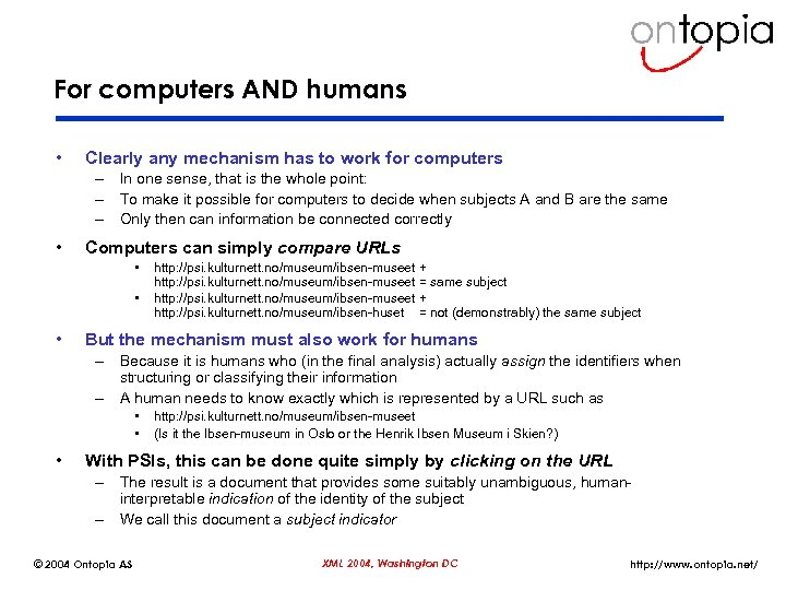 For computers AND humans • Clearly any mechanism has to work for computers –