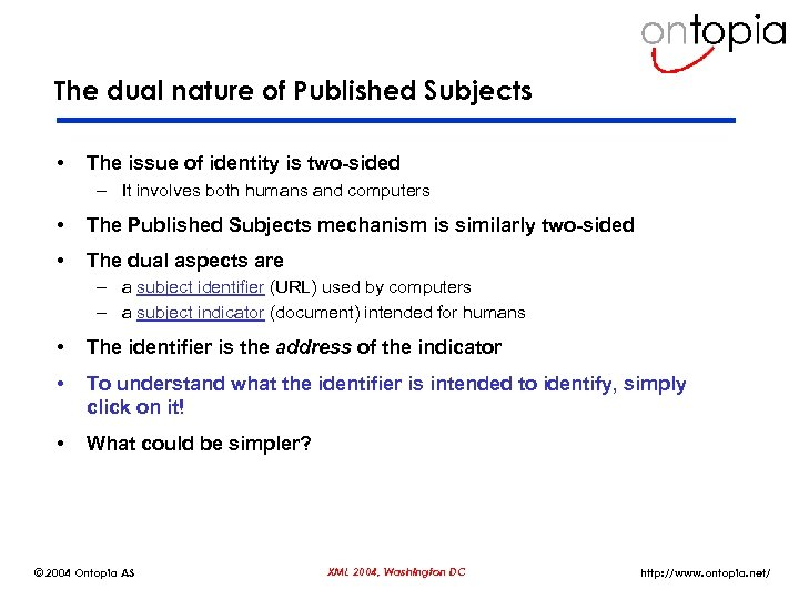 The dual nature of Published Subjects • The issue of identity is two-sided –