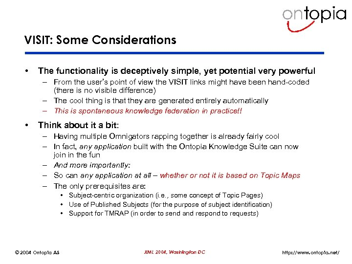 VISIT: Some Considerations • The functionality is deceptively simple, yet potential very powerful –