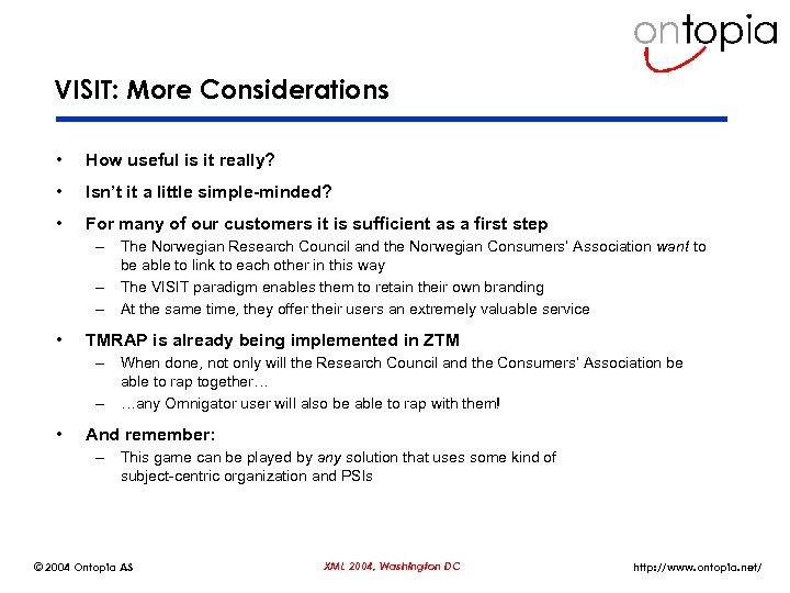 VISIT: More Considerations • How useful is it really? • Isn't it a little