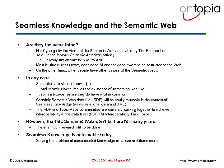 Seamless Knowledge and the Semantic Web • Are they the same thing? – Not