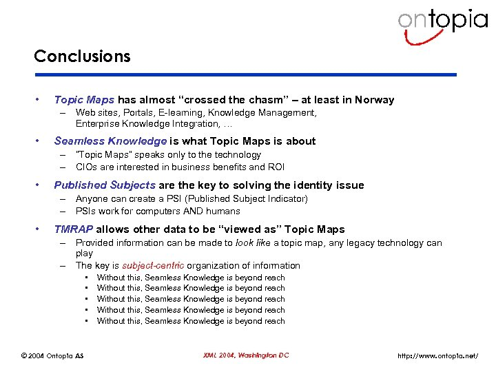 """Conclusions • Topic Maps has almost """"crossed the chasm"""" – at least in Norway"""