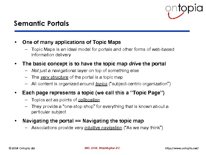 Semantic Portals • One of many applications of Topic Maps – Topic Maps is