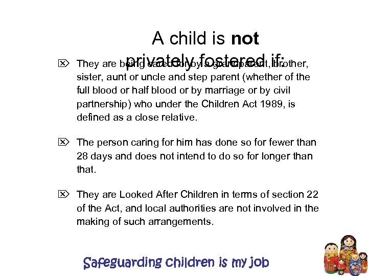 Ö A child is not They are being cared for by a grandparent, brother,