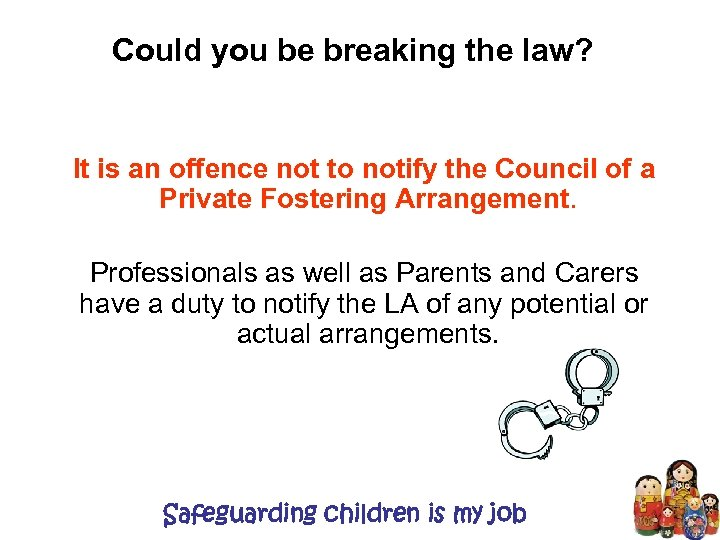 Could you be breaking the law? It is an offence not to notify the