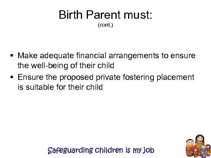 Birth Parent must: (cont. ) § Make adequate financial arrangements to ensure the well-being