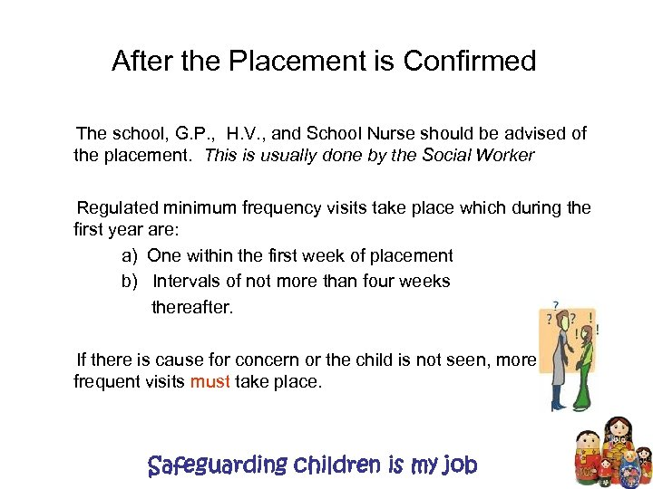 After the Placement is Confirmed The school, G. P. , H. V. , and