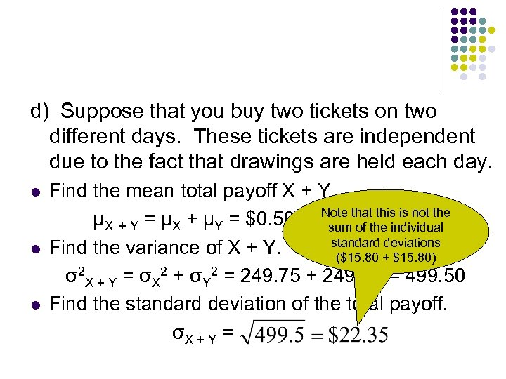d) Suppose that you buy two tickets on two different days. These tickets are