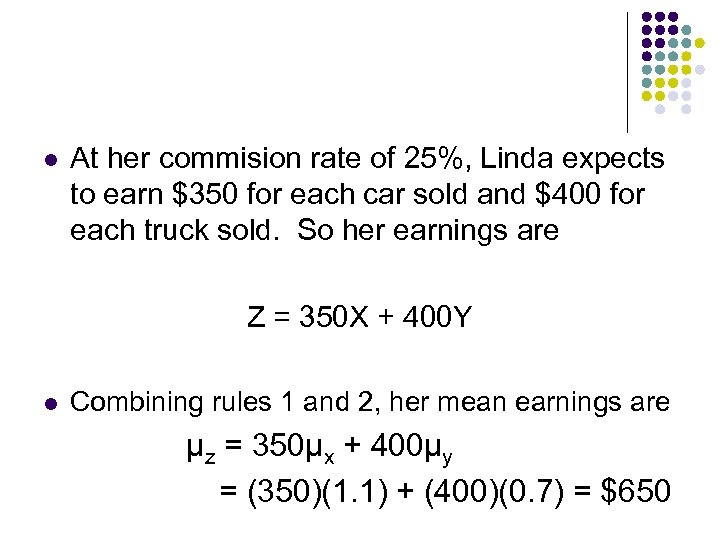 l At her commision rate of 25%, Linda expects to earn $350 for each