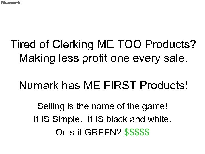 Tired of Clerking ME TOO Products? Making less profit one every sale. Numark has