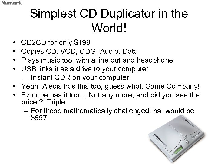 Simplest CD Duplicator in the World! • • CD 2 CD for only $199